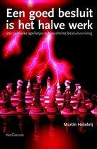 Boek cover Een goed besluit is het halve werk van Martin Hetebrij