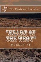 heart of the West Weekly #5