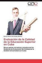 Evaluacion de La Calidad de La Educacion Superior En Cuba
