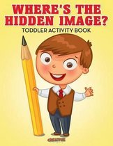 Where's the Hidden Image? Toddler Activity Book
