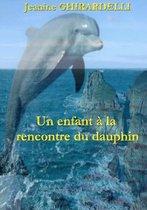 Un enfant a la rencontre du dauphin