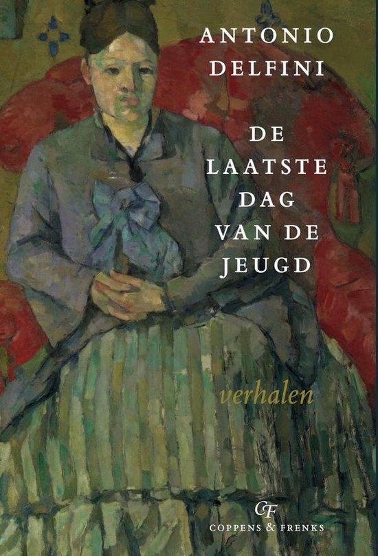 De Laatste Dag Van De Jeugd - Antonio Delfini | Fthsonline.com