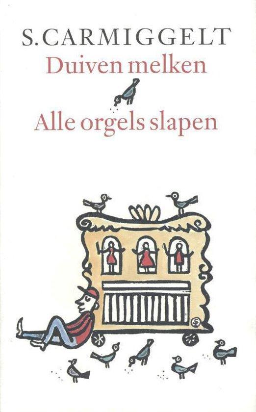 Duiven melken & Alle orgels slapen - S. Carmiggelt  