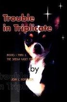 Trouble in Triplicate