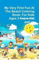 My Very First Fun At The Beach Coloring Book