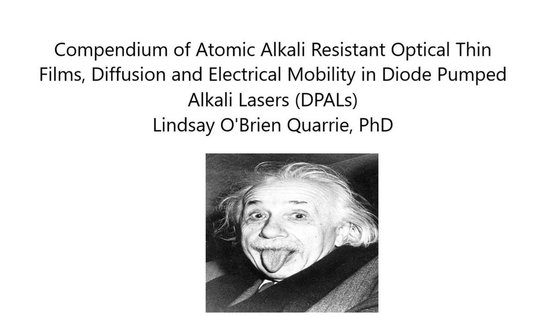 Compendium of Atomic Alkali Resistant Optical Thin Films, Diffusion and Electrical Mobility in Diode Pumped Alkali Lasers (DPALs)