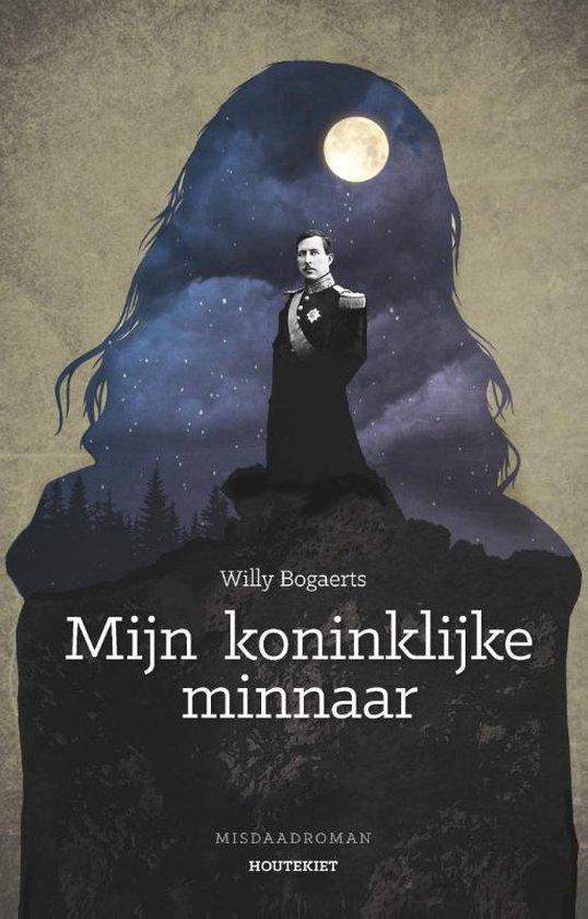 Mijn koninklijke minnaar - Willy Bogaerts |