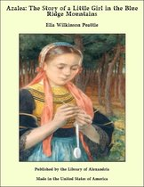 Azalea: The Story of a Little Girl in the Blue Ridge Mountains