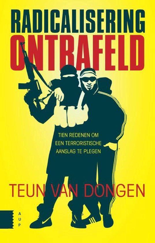 Radicalisering ontrafeld - Teun van Dongen |