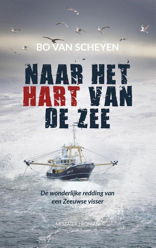 Naar het hart van de zee - Bo van Scheyen |