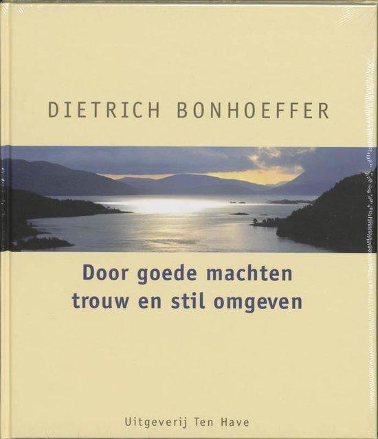 Door Goede Machten Trouw En Stil Omgeven - Dietrich Bonhoeffer  