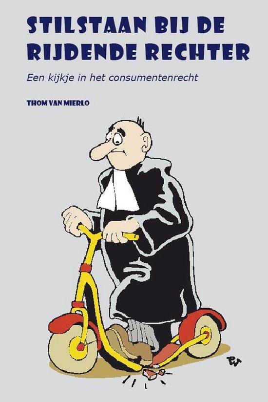 Stilstaan bij de rijdende rechter - Thom van Mierlo | Fthsonline.com