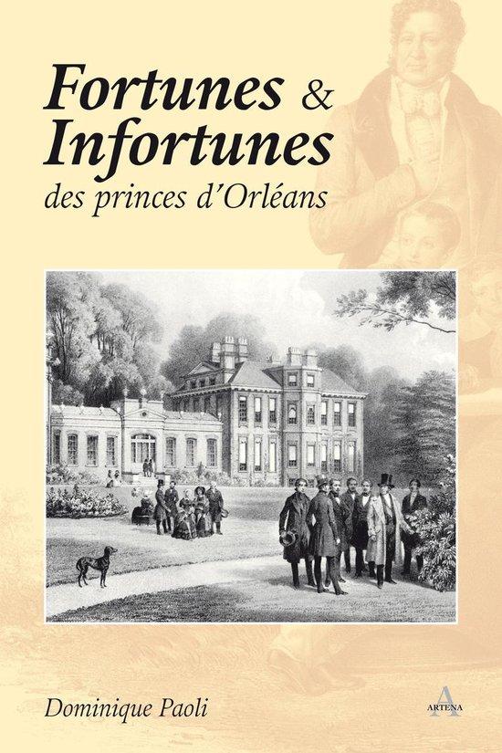 Boek cover Fortunes et Infortunes des princes dOrléans - 1848-1918 van Paoli Dominique (Onbekend)