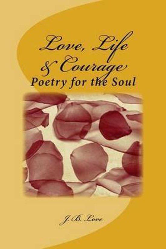 Love, Life & Courage
