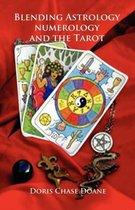 Blending Astrology, Numerology and the Tarot