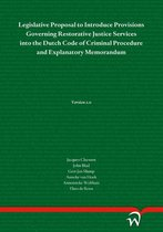 Legislative Proposal to Introduce Provisions Governing Restorative Justice Services into the Dutch Code of Criminal Procedure and Explanatory Memorandum