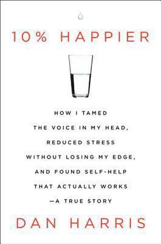 Boek cover 10% Happier van Dan Harris (Hardcover)