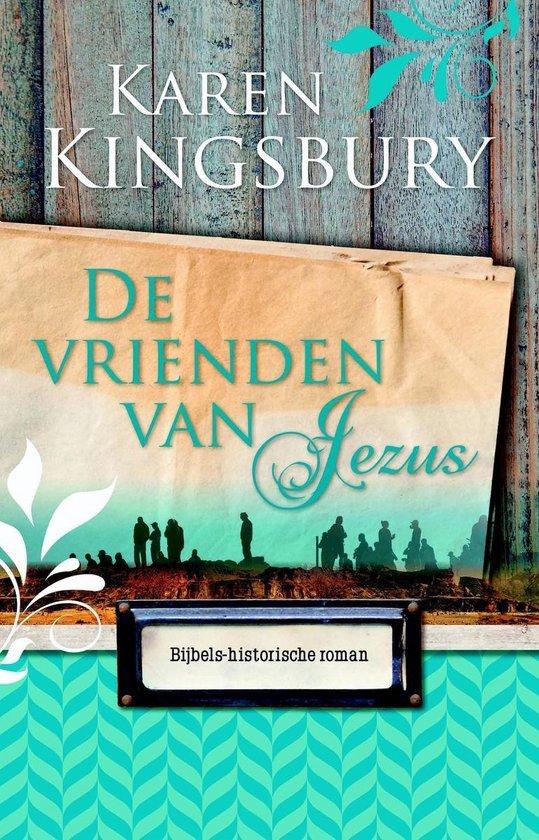 De vrienden van Jezus - Karen Kingsbury |