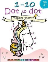1-10 Dot to Dot Magical Unicorn Coloring Book for Kids Ages 3+