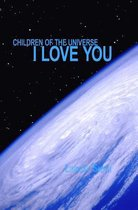 Children of the Universe....I Love You