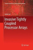 Invasive Tightly Coupled Processor Arrays