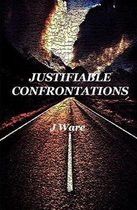Justifiable Confrontations
