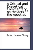 A Critical and Exegetical Commentary on the Acts of the Apostles