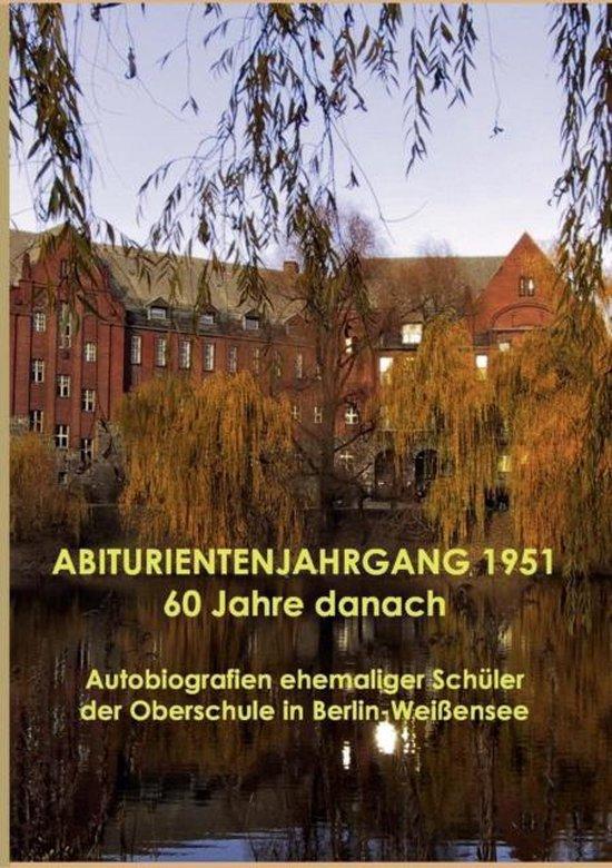 ABITURIENTENJAHRGANG 1951 60 Jahre danach