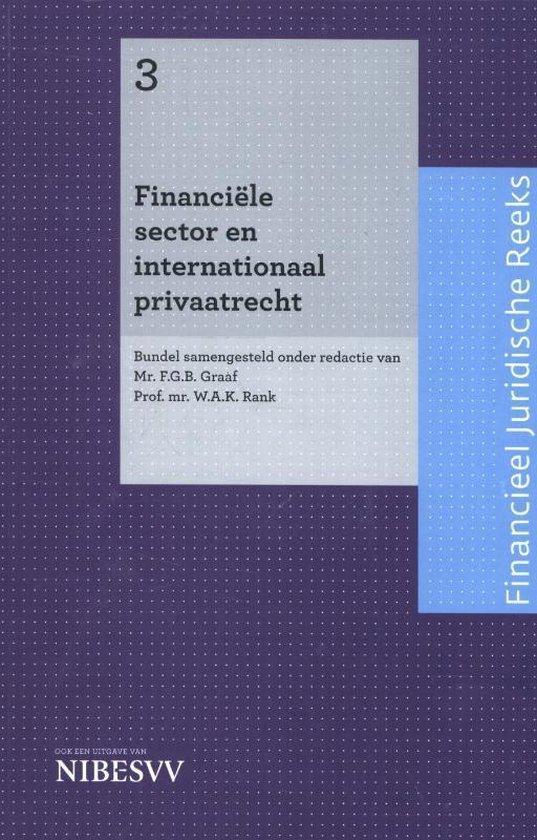 Financi le sector en internationaal privaatrecht Financieel Juridische Reeks - 3 - none |