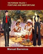 Victorian Tales 1-Fortune and Misfortune.