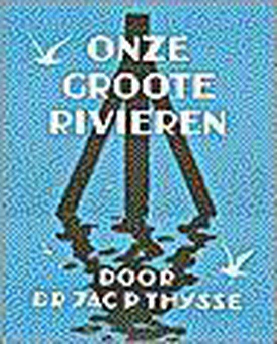 ONZE GROOTE RIVIEREN - Jac. P. Thijsse | Readingchampions.org.uk