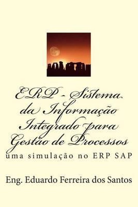 Erp - Sistema Da Informacao Integrado Para Gestao de Processos