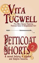 Petticoat Shorts, Volume Two