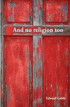 And No Religion, Too