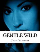 Gentle Wild