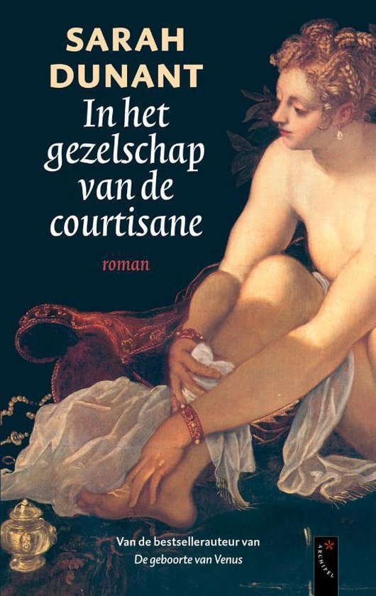 In Het Gezelschap Van De Courtisane - Sarah Dunant |