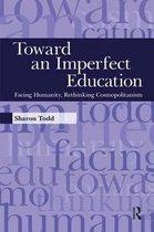 Toward an Imperfect Education