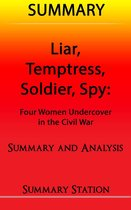 Liar, Temptress, Soldier, Spy | Summary