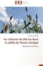 Les Cultures de D�crue Dans La Vall�e Du Fleuve S�n�gal