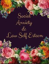 Social Anxiety and Low Self Esteem Workbook