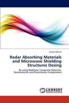 Radar Absorbing Materials and Microwave Shielding Structures Design