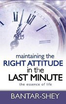 Maintaining the Right Attitude in the Last Minute