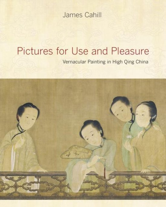 Boek cover Pictures for Use and Pleasure van James Cahill (Hardcover)