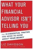 What Your Financial Adivisor Isn't Telling You