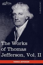 The Works of Thomas Jefferson, Vol. II (in 12 Volumes)
