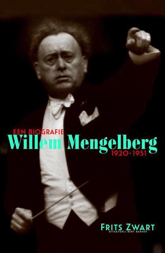 Willem Mengelberg 1920-1951. Een biografie - Frits Zwart |