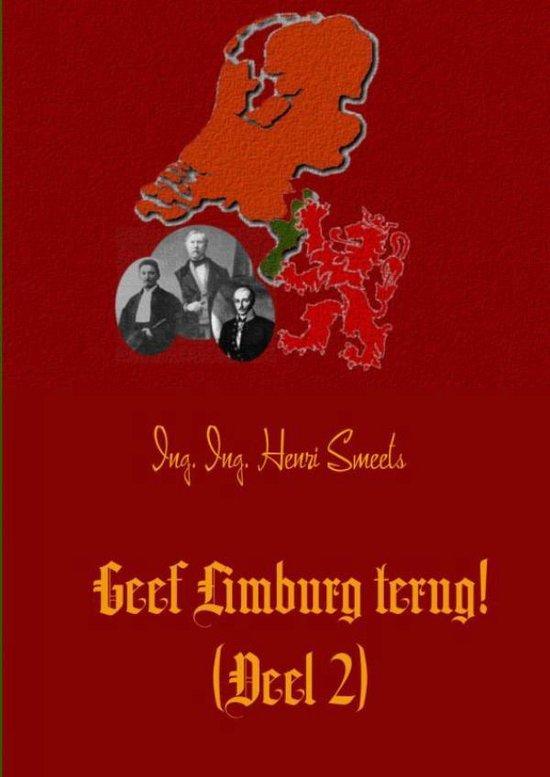 Geef Limburg terug! 2 - Henri Smeets  