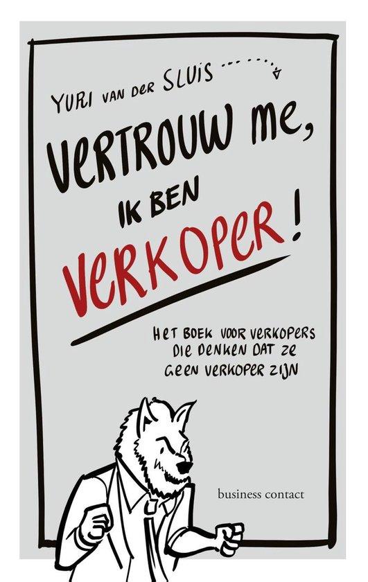 Vertrouw me, ik ben verkoper - Yuri van der Sluis |