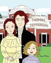 I'm Curious about Thomas Jefferson