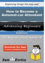 How to Become a Automat-car Attendant